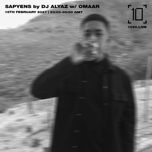 Sapyens by DJ Alyaz w/ Omaar - 18th February 2021