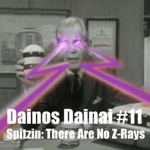 Dainos Dainai #11 Spitzin: There Are No Z-Rays