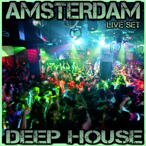 Amsterdam Deep House (Live Set record)