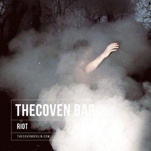 Riot | Kai Berlin @TheCoven Bar