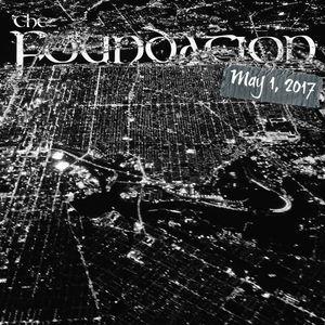 The Foundation Nightclub May 1, 2017