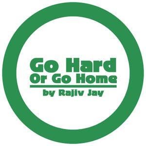 Rajiv Jay - Go Hard Or Go Home mixtape