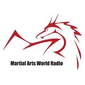 MARTIAL ARTS WORLD RADIO - Episode 11
