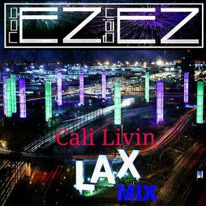 L.A.X. MIX Cali Livin