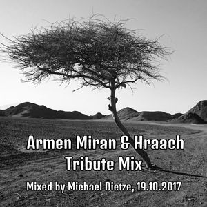 Armen Miran & Hraach Tribute Mix // Mixed by Michael Dietze // 19.10.2017