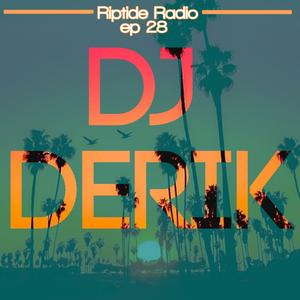 RIPTIDE RADIO - Episode 28 - DJ Derik