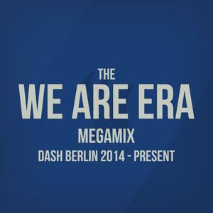 The We Are Era Megamix | Dash Berlin 2014 - present