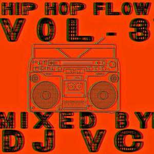 DJ VC - Hip Hop Flow Volume -3 (80s & 90s Hip Hop Throwbacks)