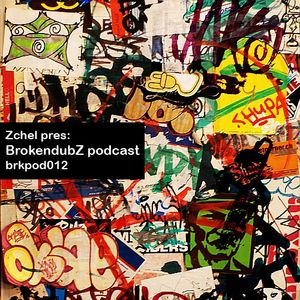 DJ Zchel - Brokendubz podcast012
