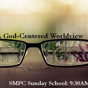 A God-Centered World View - Introduction