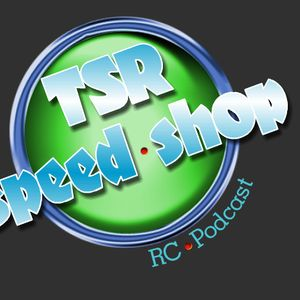 TSR Speed Shop RC podcast, The Champ is HERE~!