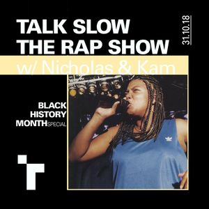 Talk Slow The Rap Show with Nicholas and Kameon - 31 October 2018