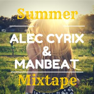 Alec Cyrix & Manbeat - Summer Mixtape