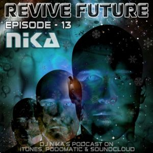 Revive Future (Podcast - 013) DJ Nika