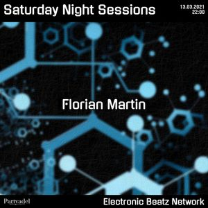 Florian Martin @ Saturday Night Sessions (13.03.2021)
