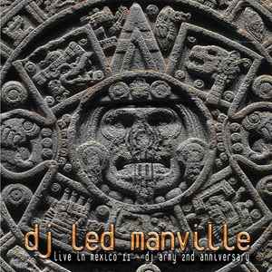 DJ Led Manville - Live in Mexico II - DJ Army 2nd Anniversary (Full Edition 2010)