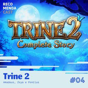 #04 - Trine 2 (Amadeus, Zoya e Pontius)