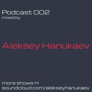 Podcast 002 - Aleksey Hanukaev