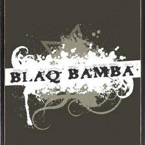 Blaq Bamba #07 (11/05/09) guest GANZO