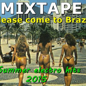 PLEASE COME TO BRAZIL - SUMMER HITS - MIXTAPE by Danniel Zui