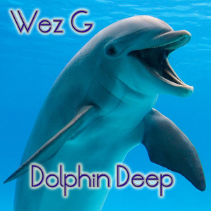 Wez G - Dolphin Deep (Chillout)