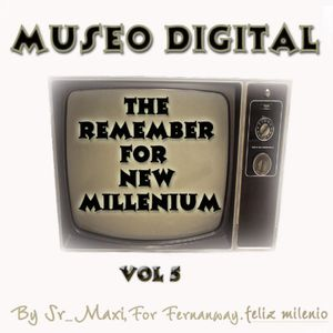 Museo digital vol 5 - The Remember For New Millenium
