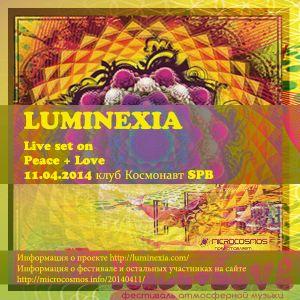 LUMINEXIA - LIVE set in PEACE & LOVE@Космонавт 11.04.2014 SPB (фест. Peace+Love)