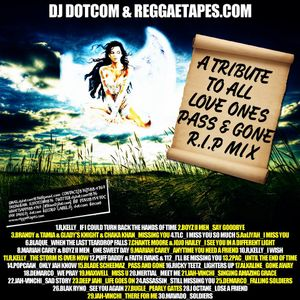 DJ DOTCOM_PRESENTS_A TRIBUTE TO ALL LOVE ONES_PASS & GONE_R.I.P (COLLECTION SERIES)