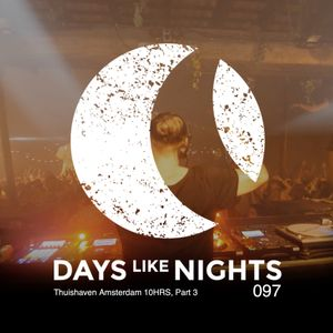 DAYS like NIGHTS 097 - Thuishaven Amsterdam 10HRS, Part 3