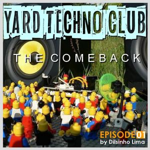 YARD TECHNO CLUB [Pod Cast 01] - The ComeBack