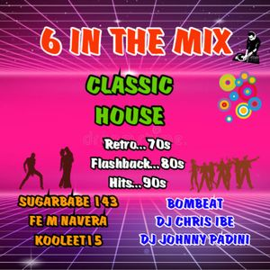 6 IN THE MIX COLLABORATION CLASSIC HOUSE (Retro 70's, Flashback 80's, Hits 90's)