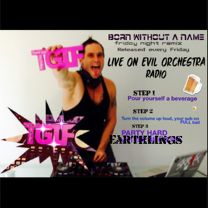 #Thank God It's Friday Episode #3 # Born Without a Name live @  #Evil Orchestra Radio