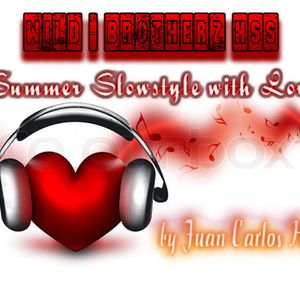 SLOWSTYLE WITH LOVE BY JUAN CARLOS HSS