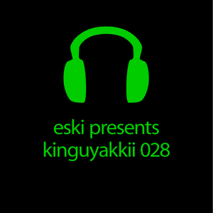 eski presents kinguyakkii episode 028