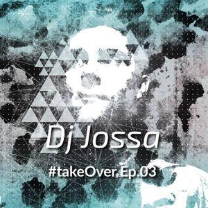 Dj Jossa - Take Over Radio Show Episode 3