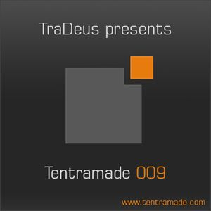 TraDeus pres. Tentramade 009