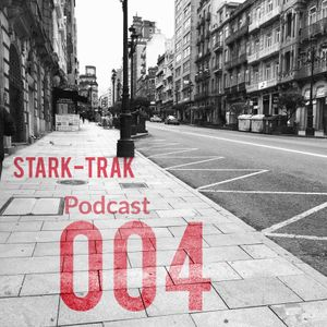Stark-Trak Podcast 004