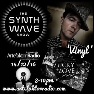THE SYNTH WAVE SHOW 14 - 'Vinyl' ft. Lucky+Love