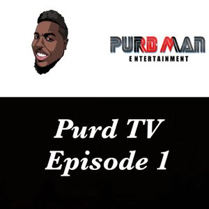 Purd TV Episode 1