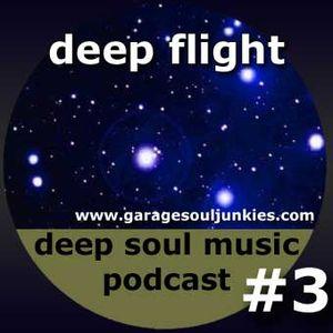 #3 Deep Flight - DeepSoulMusic Podcast by GarageSoulJunkies
