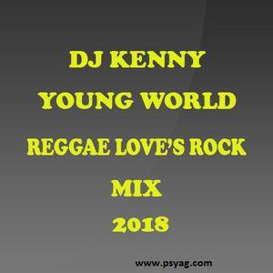 DJ KENNY YOUNG WORLD REGGAE LOVERS ROCK MIX 2018 by Dj