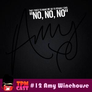 12 - TPMCast - Amy Winehouse