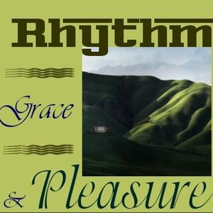 Rhythm Grace & Pleasure