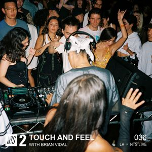 Touch and Feel w/ Brian Vidal - 26th July 2021