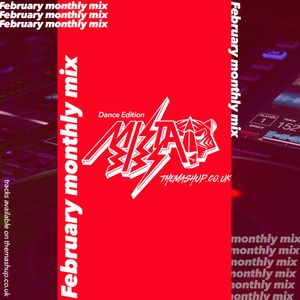 TheMashup February 2021 Monthly Mix By Mista Bibs (Dance Edition)