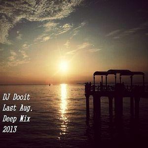 DJ Dooit - Last Aug. Deep Mix 2013