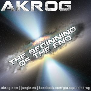 Akrog - The beginning of the end