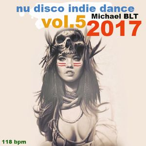Michael BLT - Nu Disco Indie Dance 2017 vol.5