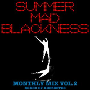 Monthly Mix - Summer Mad Blackness -