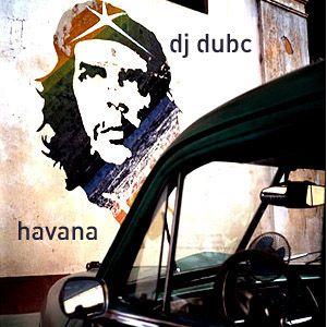 DJ DubC - Havana